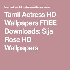 Tamil Actress HD Wallpapers FREE Downloads: Sija Rose HD Wallpapers Wallpaper Free Download, Wallpaper Downloads, Hd Wallpaper, Wallpapers, Beautiful Front Doors, Tamil Actress, Free Downloads, Rose, Wallpaper In Hd