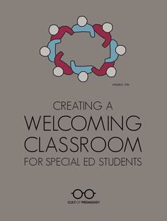 Creating a Welcoming Classroom for Special Ed Students - Jam Gamble spends every day doing this kind of work and shares some ways regular ed teachers could make their classrooms more welcoming for special ed students.