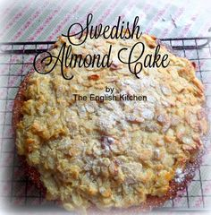 Swedish Almond Cakefrom The English Kitchen
