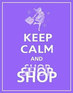 Keep Calm and Shop♕ #KeepCalm #Quote #Quotes
