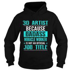 3D ARTIST T-Shirts, Hoodies. SHOPPING NOW ==► https://www.sunfrog.com/LifeStyle/3D-ARTIST-100954601-Black-Hoodie.html?id=41382