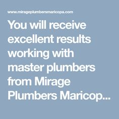 You will receive excellent results working with master plumbers from Mirage Plumbers Maricopa. Our commercial and residential plumbing company is available 24/7. #MaricopaPlumber #PlumberMaricopa #PlumberMaricopaAZ #EmergencyPlumberMaricopa #EmergencyPlumberMaricopaAZ