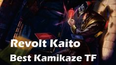 Revolt Kaito - Best Kamikaze TF #1 #rank #ranked #game #games #gamersofinstagram #gamers #gamersunite #videogaming  #youtubesubscribe #artist #cosplaygirl#cosplayer #otaku #igdaily #ceo #snapmatic #streamer #android #instagame #lol #leagueoflegends #garen #s #s+ #hextech