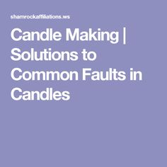 Getting disappointing results when you're making candles? Use this troubleshooting guide, and find easy solutions to the most common problems in candle making. Candlemaking, Homemade Candles, Wax, This Or That Questions, How To Make, Handmade Candles, Laundry