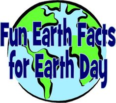 Earth Facts for Earth Day
