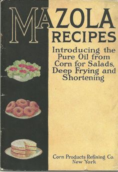 Vintage Mazola Oil Cookbook Corn Products Refining Co Advertising Cook Book by Pickersistersyorktwn on Etsy https://www.etsy.com/listing/218628454/vintage-mazola-oil-cookbook-corn