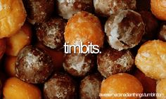 awesome canadian things // Timbits from Tim Hortons -- try the sour cream glazed ones!