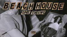 Beach House - One Thing