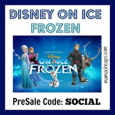 """Disney on Ice FROZEN PRESALE CODE - tickets on sale NOW with PRESALE CODE """"SOCIAL""""  !!!!"""