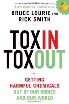Toxin Toxout: Getting Harmful Chemicals Out of Our Bodies and Our World - http://www.majestydiet.com/toxin-toxout-getting-harmful-chemicals-out-of-our-bodies-and-our-world/