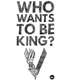 Who wants to be king?