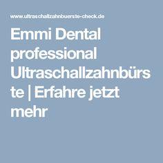 Emmi Dental professional Ultraschallzahnbürste | Erfahre jetzt mehr