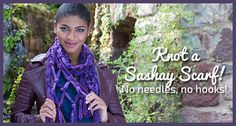 Knot a Sashay Scarf....  can be completed it in an evening. It's made just like knotting double or triple knotted fringe and is a stylish alternative to the ruffled scarf. On Redheart