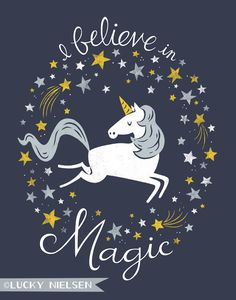 Unicorn Illustration I Believe in Magic! | Happy Go Lucky Creations, Lucky Nielsen: Artist