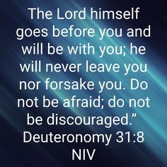 Deuteronomy 31 8, Never Leave You, Lord, Inspiration, Biblical Inspiration, Inspirational, Inhalation