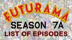Futurama Season 7 (7A) 2012 list of episodes and extra info