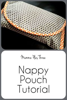 Nappy Pouch Tutorial - Mumma Plus Three