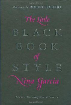 The Little Black Book of Style by Nina Garcia,http://www.amazon.com/dp/0061234907/ref=cm_sw_r_pi_dp_ysyZsb1FH7SVCNFA