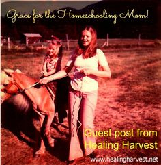 Grace for the Homeschooling Mom   Busy mom of 5 and founder of Healing Harvest, Kathryn takes a rare, quiet moment to write this piece of encouragement to homeschooling mommas everywhere!