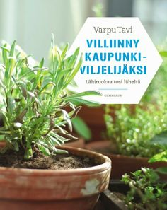 Sallan lukupäiväkirja: Varpu Tavi: Villiinny kaupunkiviljelijäksi