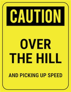 funny safety sign caution over the hill and picking up speed Birthday Verses, 50th Birthday Quotes, Birthday Messages, 50th Birthday Gag Gifts, Happy Birthday Wishes, 60th Birthday Party, Cute Quotes, Best Quotes, Funny Quotes