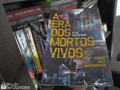 Resenha: A Era dos Mortos-Vivos – Eliel Barberino | Blog do Ben Oliveira
