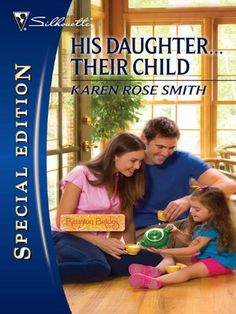 His Daughter...Their Child (Reunion Brides) by [Smith, Karen Rose]