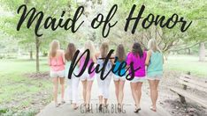 Girl Talk: Wedding Wednesday { Maid of Honor Duties }