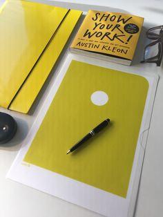 """Show your work!""by Austin Kleon"