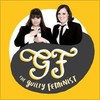 The Guilty Feminist by Sofie Hagen and Deborah Frances-White