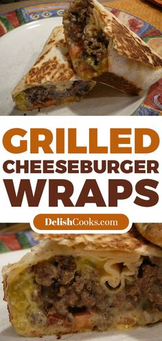 Grilled Cheeseburger Wraps #dinner #wraps #sandwish #cheeseburger Cheeseburger Wraps, Wrap Recipes, Beef Recipes, Cooking Recipes, Cheese Burger, Beef Wraps, Campfire Desserts, Baked Chicken, Cheese Plates