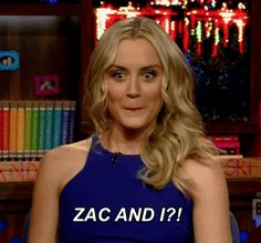 """When Taylor Schilling debunked rumors of a romance with Zac Efron. 