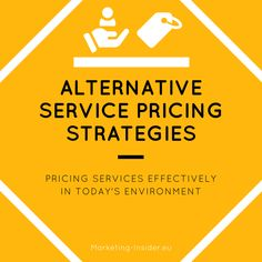 Alternative Service Pricing Strategies – Pricing Services effectively