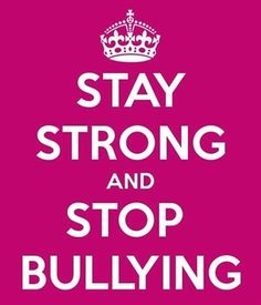 Stay Strong and Stop Bullying!