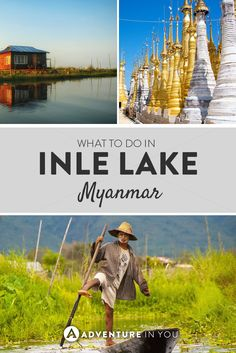 Inle Lake | Wondering what to do in Inle Lake? Here is a complete guide to this sleepy town in Myanmar