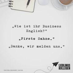 """Visual Statements®️ """"Wie ist Ihr Business Englisch?"""" """"Firste Sahne."""" """"Danke, wir melden uns."""" Sprüche / Zitate / Quotes / Lieblingskollegen / Office / arbeiten / Kollegen / Chef / lustig / Alltag / Büro"""
