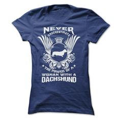 NEVER UNDERESTIMATE THE POWER OF A WOMAN WITH A DACHSHU - #birthday gift #gift for women. GET YOURS => https://www.sunfrog.com/Pets/NEVER-UNDERESTIMATE-THE-POWER-OF-A-WOMAN-WITH-A-DACHSHUND-35262582-Ladies.html?id=60505