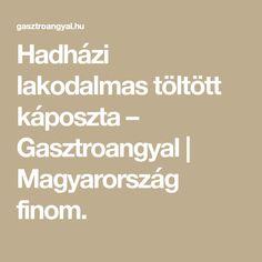 Hadházi lakodalmas töltött káposzta – Gasztroangyal   Magyarország finom. Food And Drink