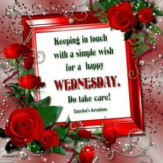 Wednesday Happy Wednesday Pictures, Happy Wednesday Quotes, Happy Quotes, Wednesday Morning Greetings, Theories About The Universe, Keep In Touch, Christmas Wreaths, Christmas Ornaments, Morning Images