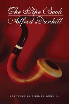 As a successful London tobacconist in the early 1900s, Alfred Dunhills passion for his field led him to begin collecting pipes from all over the world. From his collection he created The Pipe Book , w