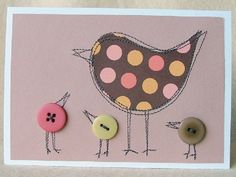 A beautiful card which would be perfect for a mother. A spotty bird and her button chicks around her feet. She is made from spotty paper in earthy tones Crafts To Do, Paper Crafts, Fabric Cards, Button Cards, Bird Cards, Animal Crafts, Homemade Cards, I Card, Making Ideas