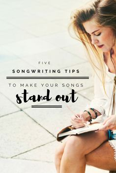 5 Songwriting Tips To Make Your Songs Stand Out | Modern Songstress Blog