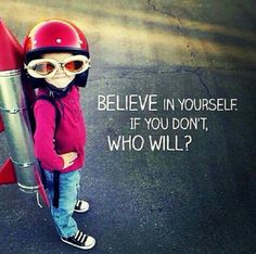 Positive Quotes : Believe in yourself