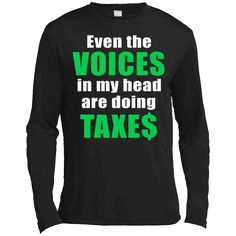 Tax Season Voices in my Head Accountant T-Shirt – Long Sleeve Tee Taxes Humor, Accounting Humor, Nana T Shirts, Tee Shirts, Lung Cancer Awareness, Paris T Shirt, Custom Made Shirts, Creative Colour, Long Tee