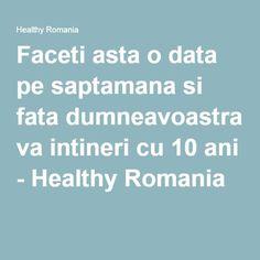 Faceti asta o data pe saptamana si fata dumneavoastra va intineri cu 10 ani - Healthy Romania Romania, Anti Aging, Health, Pandora, Dative Case, Wax, Salud