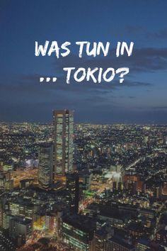 Was tun in Tokyo   Tokio   Tokyo   Tokio Tipps   Tokio City Guide