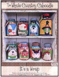 "Cute country jar wraps are a great way to create decorative storage.  ""It's A Wrap"" offers a variety of seasonal designs.  Here's a great idea- make a wrap, cover a jar, then fill the jar with treats or a cookie mix, and give as a gift!"