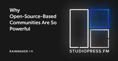 Why Open-Source-Based Communities Are So Powerful #digitalmarketing
