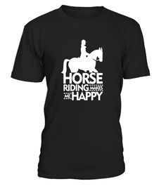 Horse Lovers T-Shirt: Horse Riding Makes Me Happy Shirt
