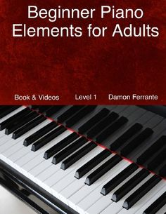 Beginner Piano Elements for Adults: Teach Yourself to Play Piano, Step-By-Step Guide to Get You Started, Level 1, by Damon Ferrante. I think this would be a good refresher for me to get back into piano. There are additional levels too thst i can move into if i like the first one.